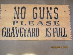 No Guns Please, the Graveyard is Full!